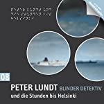 Peter Lundt und die Stunden bis Helsinki (Peter Lundt 8)   Arne Sommer