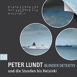 Peter Lundt und die Stunden bis Helsinki (Peter Lundt 8)