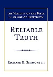 Reliable Truth by Richard E. Simmons III (2012-12-15)