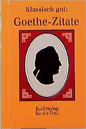 Klassisch Gut Goethe Zitate Johann Wolfgang Von Herausgegeben