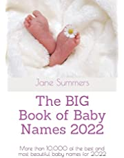 The BIG Book of Baby Names 2022: More than 10,000 of the best and most beautiful baby names for 2022 - Perfect maternity or pregnancy gift