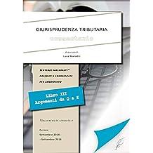 GIURISPRUDENZA TRIBUTARIA - COMMENTARIO Vol.3: Sentenze massimate raccolte e commentate per argomento (Q-Z) - Dalle news de iltributo.it (Italian Edition)