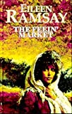 The Feein' Market, Eileen Ramsay, 075051759X