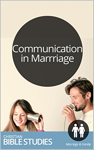 Communication in Marriage: 6 Session Bible Study: Read some helpful hints about speaking with your spouse. Then discuss! (Marriage Partnership Studies Book 3)