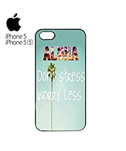 Aloha Hawaii Do Not Stress Worry LessCell Phone Case Cover iPhone 5&5s White