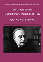 The General Theory of Employment, Interest, and Money: Modern Macroeconomics and the Keynesian Revolution