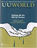 img - for UU World: The Magazine of the Unitarian Universalist Association, vol. XXXIII (33), no. 1 (Spring 2019): Nothing We Do Will Be Perfect; After L, G, and B; Disaster Relief Fund; Camino de Santiago; etc book / textbook / text book