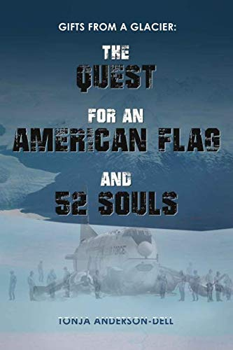 Gifts From a Glacier: The Quest for an American Flag and  52 Souls ()