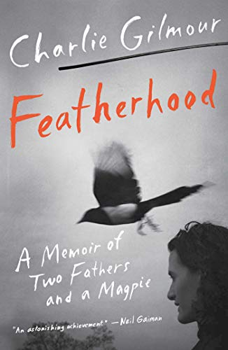 Book Cover: Featherhood: A Memoir of Two Fathers and a Magpie