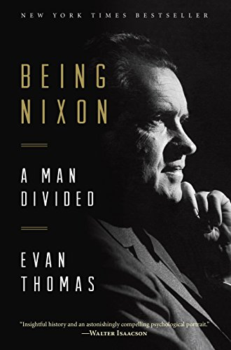 Being Nixon: A Man Divided