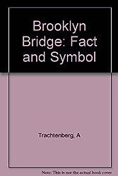 Brooklyn Bridge: Fact and Symbol