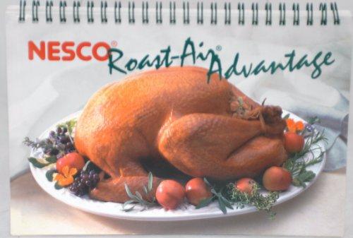 NESCO ROAST-AIR ADVANTAGE OVEN COOKBOOK (Recipes Nesco Oven)