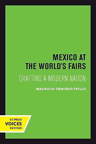 Mexico at the World's Fairs: Crafting a Modern Nation (The New Historicism: Studies in Cultural Poetics)
