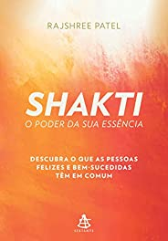 Shakti: O poder da sua essência