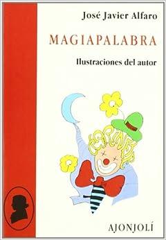 Magiapalabra por José Javier Alfaro Calvo