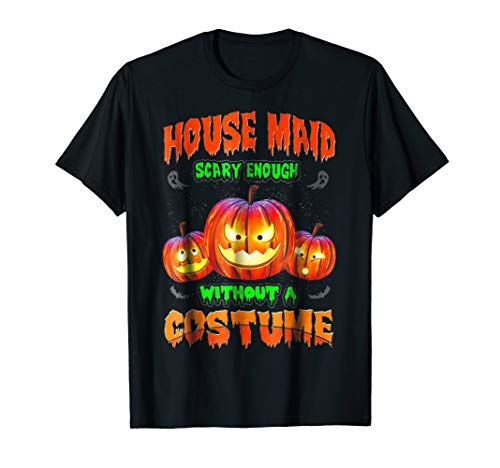 Funny and Scary House Maid T Shirt Halloween Costume