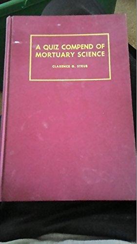 A Quiz Compend of Mortuary Science