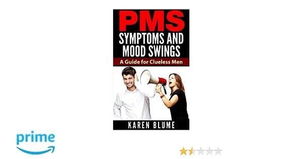 PMS Symptoms and Mood Swings: A Guide for Clueless Men: Karen Blume ...