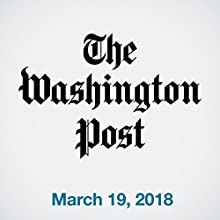 March 19, 2018 Newspaper / Magazine by  The Washington Post Narrated by Sam Scholl