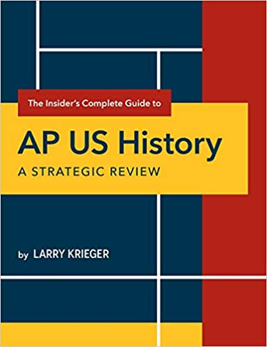 The Insider S Complete Guide To AP US History A Strategic