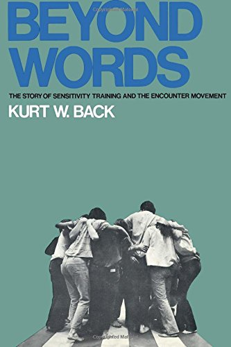 Beyond Words: Story of Sensitivity Training and the Encounter Movement (Russell Sage Foundation. Publications)