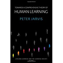 Towards a Comprehensive Theory of Human Learning (Lifelong Learning and the Learning Society, Volume 1)