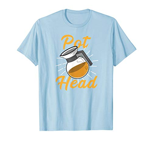 Funny PotHead T-Shirt. Coffee Pot Head Gift (Best Gifts For A Pothead)
