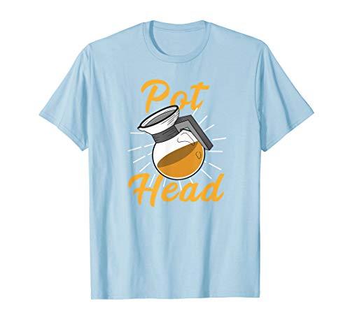 Pot Head T-shirt - Funny PotHead T-Shirt. Coffee Pot Head Gift
