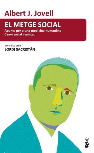 Descargar Libro El Metge Social: Apunts Per A Una Medicina Humanista. Canvi Social I Sanitat Albert J. Jovell