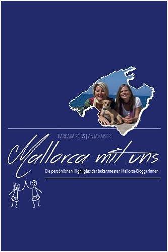 Mallorca mit uns!: Die persönlichen Highlights der ...