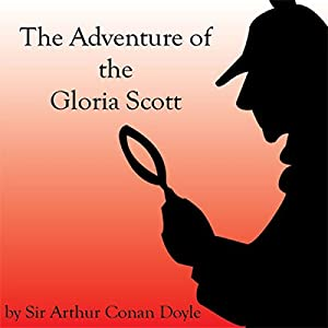 The Adventure of the Gloria Scott Audiobook