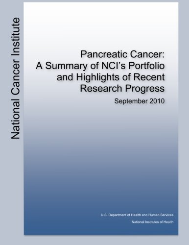 Read Online Pancreatic Cancer:  A Summary of NCI's Portfolio and Highlights of Recent Research Progress PDF