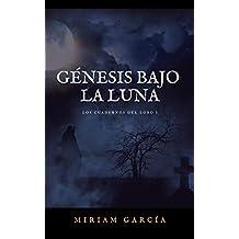 GÉNESIS BAJO LA LUNA (Los cuadernos del lobo nº 1) (Spanish Edition)