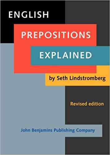Revised edition English Prepositions Explained