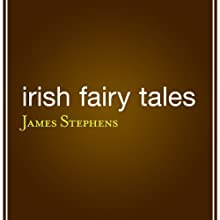 Irish Fairy Tales Audiobook by James Stephens (editor) Narrated by Kevin Stillwell