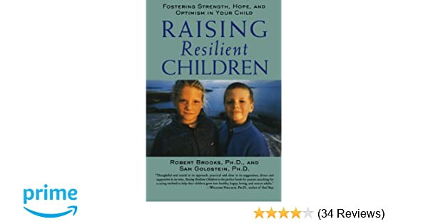 Raising Resilient Children Fostering Strength Hope And Optimism