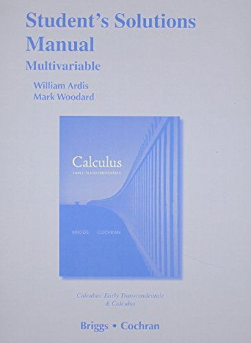 Student Solutions Manual, Multivariable for Calculus and Calculus: Early Transcendentals