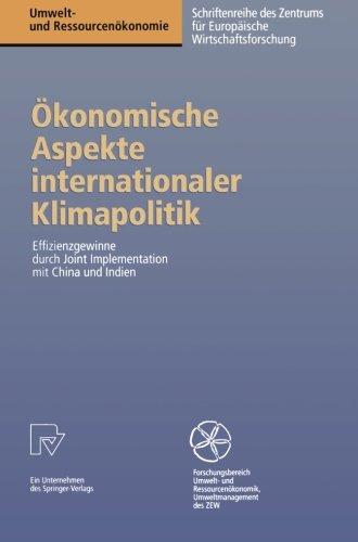 Ökonomische Aspekte internationaler Klimapolitik: Effizienzgewinne durch Joint Implementation mit China und Indien (Umwelt- und Ressourcenökonomie) (German Edition) by Brduer Wolfgang Kopp Oliver Rvsch Roland