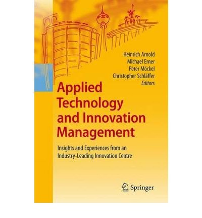 Download [(Applied Technology and Innovation Management )] [Author: Heinrich M. Arnold] [Feb-2010] PDF
