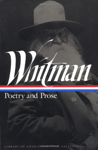 Whitman: Poetry and Prose (Library of America College Editions)