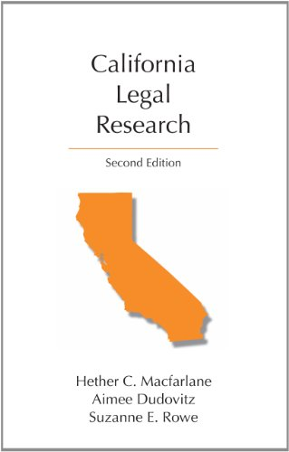 California Legal Research, Second Edition (Carolina Academic Press Legal Research)