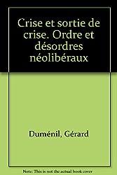 Crise et sortie de crise : Ordre et désordres néolibéraux