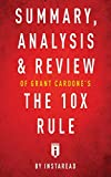 img - for Summary, Analysis & Review of Grant Cardone's The 10X Rule by Instaread book / textbook / text book