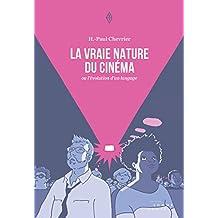 Vraie nature du cinéma (La)