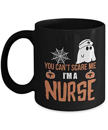 Funny Nurse Halloween Mug - You Can't Scare Me I'm a Nurse - Gag Gift for Registered Nursing Student, RN Practitioner Assistant - Coffee Tea Cup 11 oz. Black -