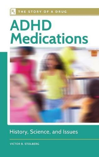 Adhd Medications  History  Science  And Issues  The Story Of A Drug