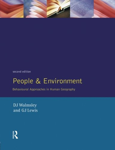 People and Environment: Behavioural Approaches in Human Geography