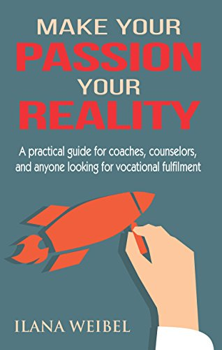 Make Your Passion Your Reality by Ilana Weibel ebook deal