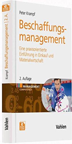 Beschaffungsmanagement: Eine praxisorientierte Einführung in Materialwirtschaft und Einkauf Gebundenes Buch – 14. Juli 2014 Peter Krampf Vahlen 3800648482 Einkaufscontrolling