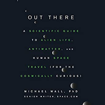 Amazon.com: Out There: A Scientific Guide to Alien Life ...